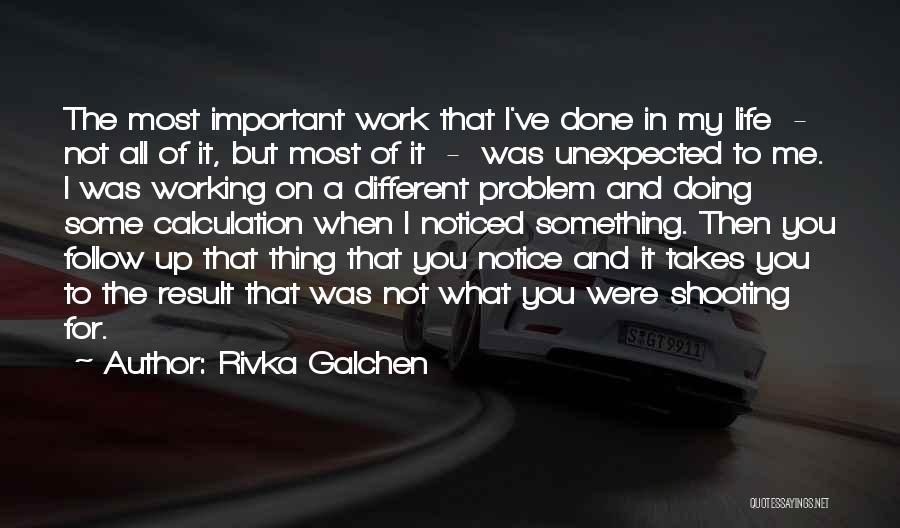 Rivka Galchen Quotes 1787938