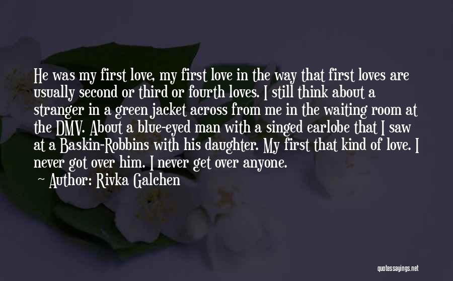 Rivka Galchen Quotes 510928