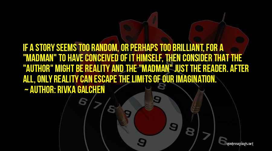 Rivka Galchen Quotes 533591