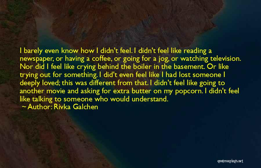 Rivka Galchen Quotes 631941