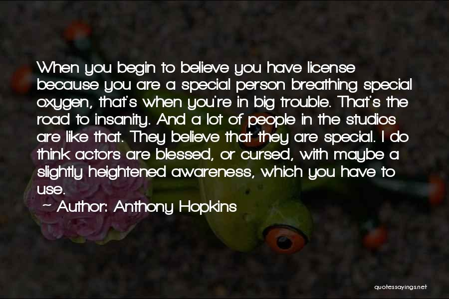 Road To You Quotes By Anthony Hopkins