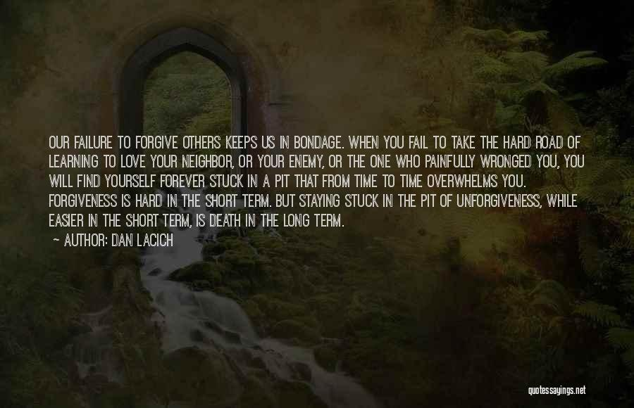 Road To You Quotes By Dan Lacich