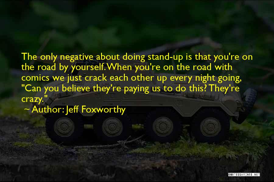 Road To You Quotes By Jeff Foxworthy