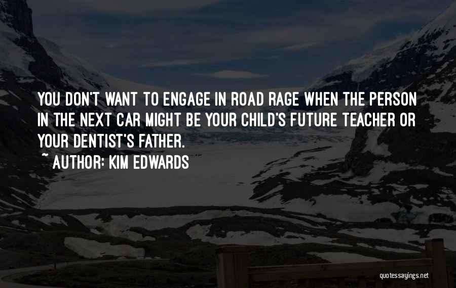 Road To You Quotes By Kim Edwards