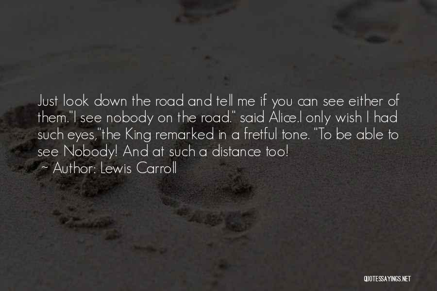 Road To You Quotes By Lewis Carroll