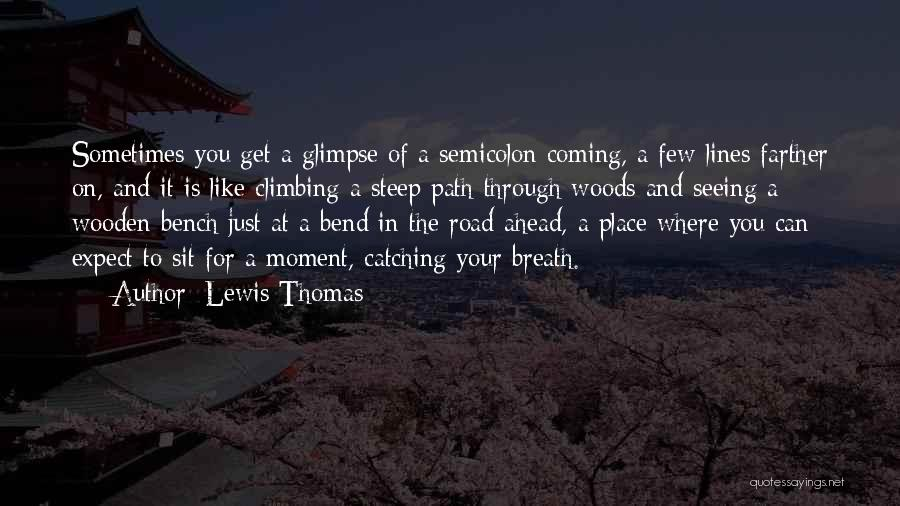 Road To You Quotes By Lewis Thomas