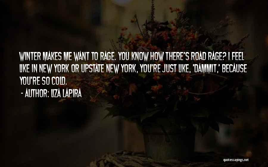 Road To You Quotes By Liza Lapira