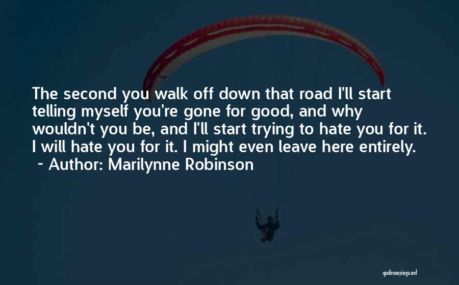 Road To You Quotes By Marilynne Robinson