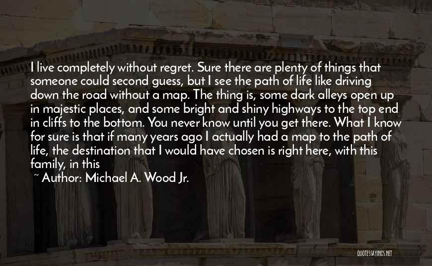 Road To You Quotes By Michael A. Wood Jr.