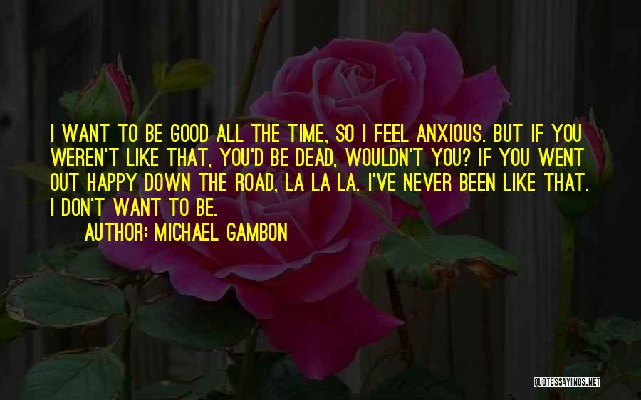 Road To You Quotes By Michael Gambon