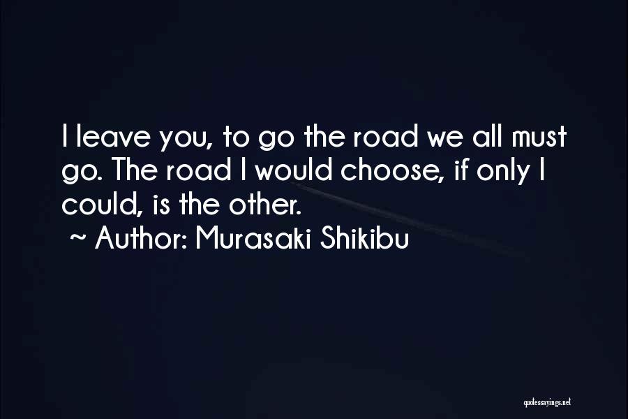 Road To You Quotes By Murasaki Shikibu