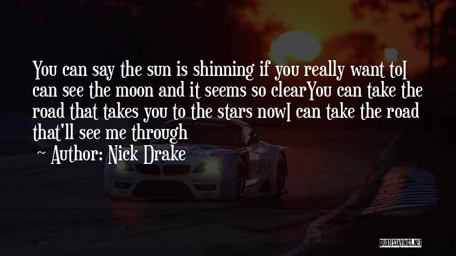Road To You Quotes By Nick Drake