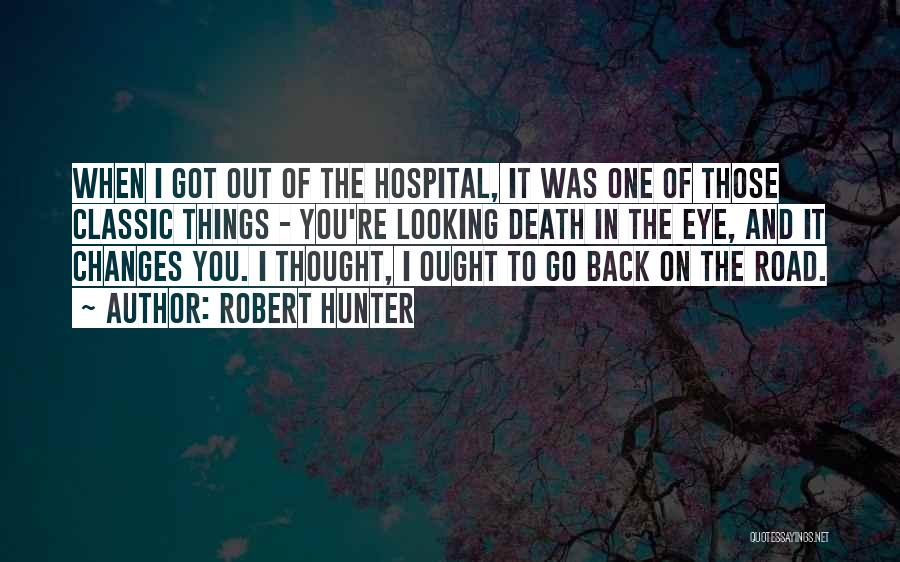 Road To You Quotes By Robert Hunter