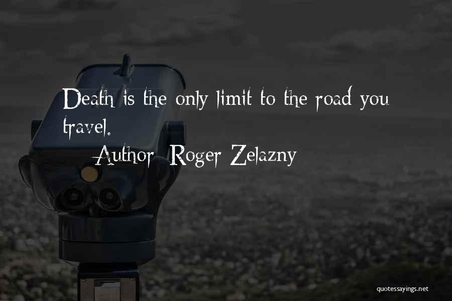 Road To You Quotes By Roger Zelazny