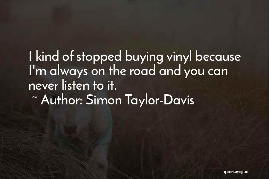 Road To You Quotes By Simon Taylor-Davis