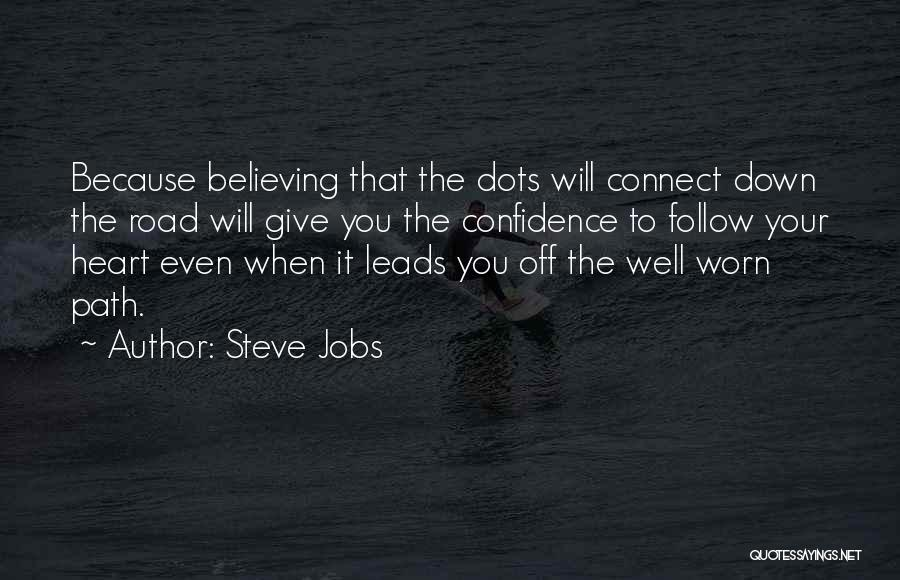Road To You Quotes By Steve Jobs