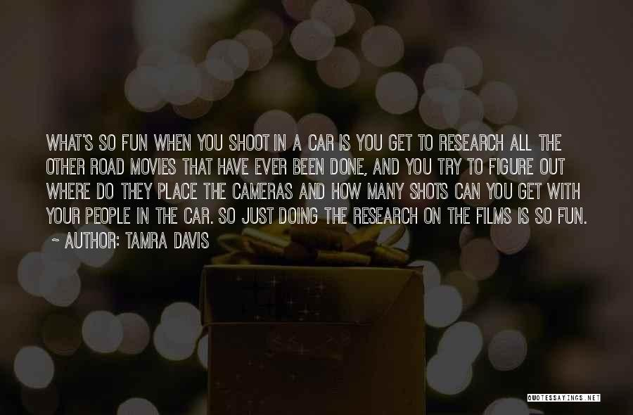 Road To You Quotes By Tamra Davis