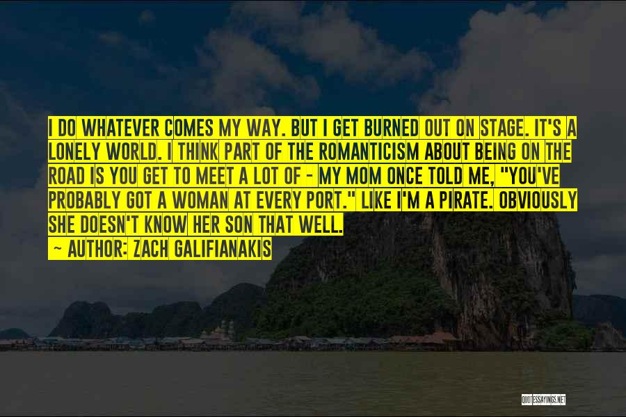 Road To You Quotes By Zach Galifianakis