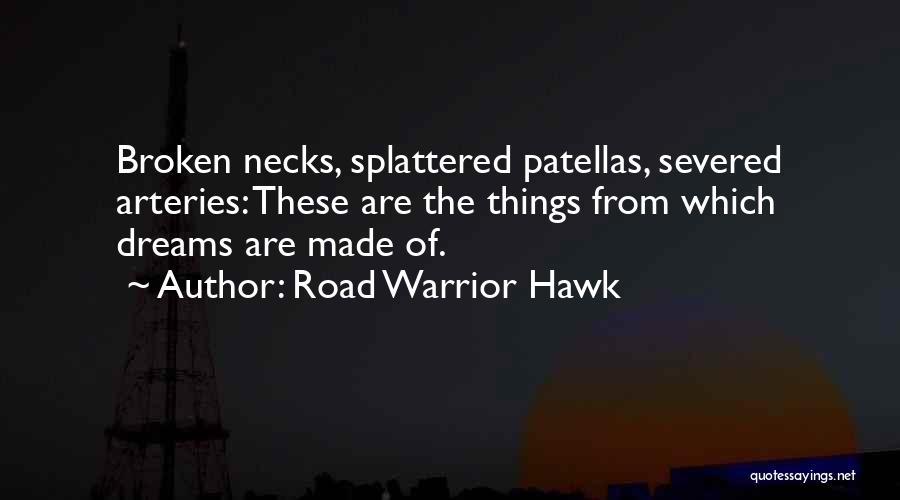 Road Warrior Wrestling Quotes By Road Warrior Hawk