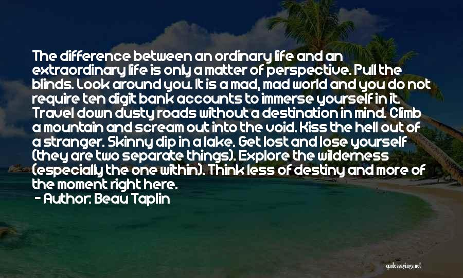 Roads And Travel Quotes By Beau Taplin