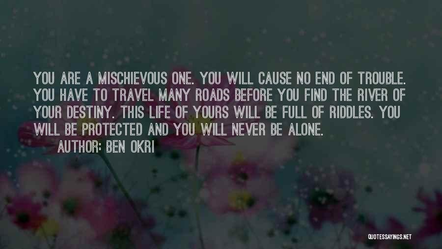 Roads And Travel Quotes By Ben Okri