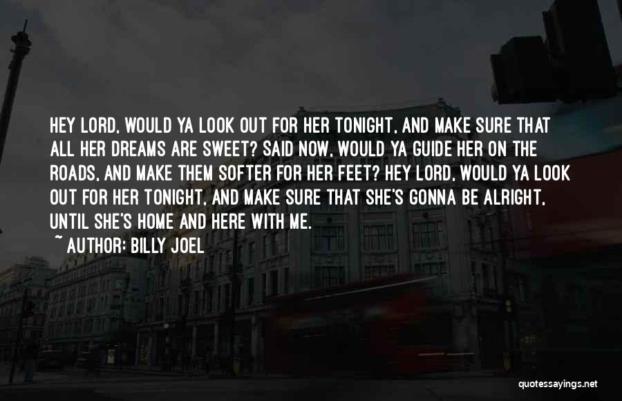 Roads And Travel Quotes By Billy Joel