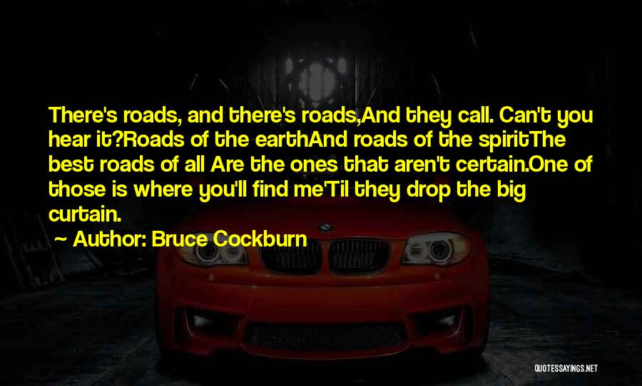 Roads And Travel Quotes By Bruce Cockburn