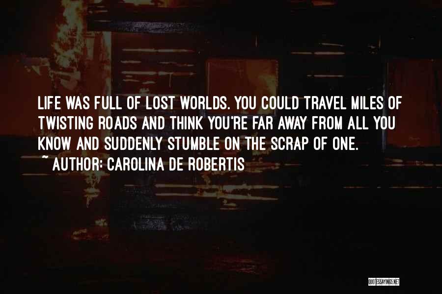 Roads And Travel Quotes By Carolina De Robertis