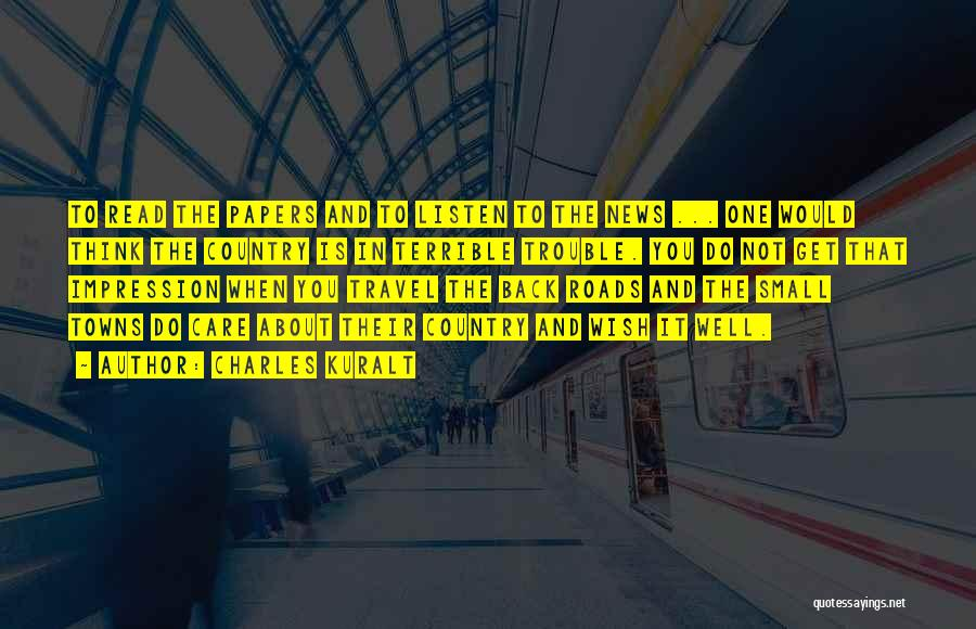 Roads And Travel Quotes By Charles Kuralt