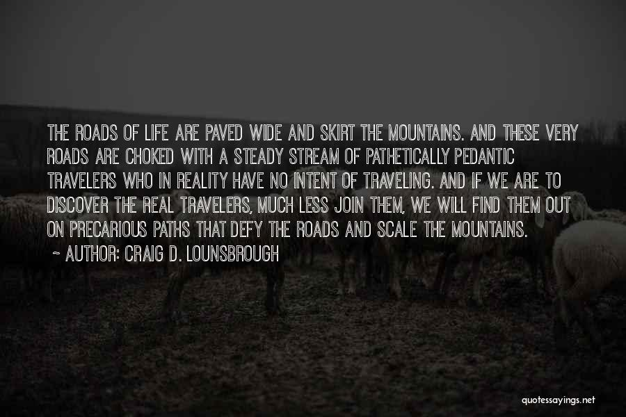 Roads And Travel Quotes By Craig D. Lounsbrough