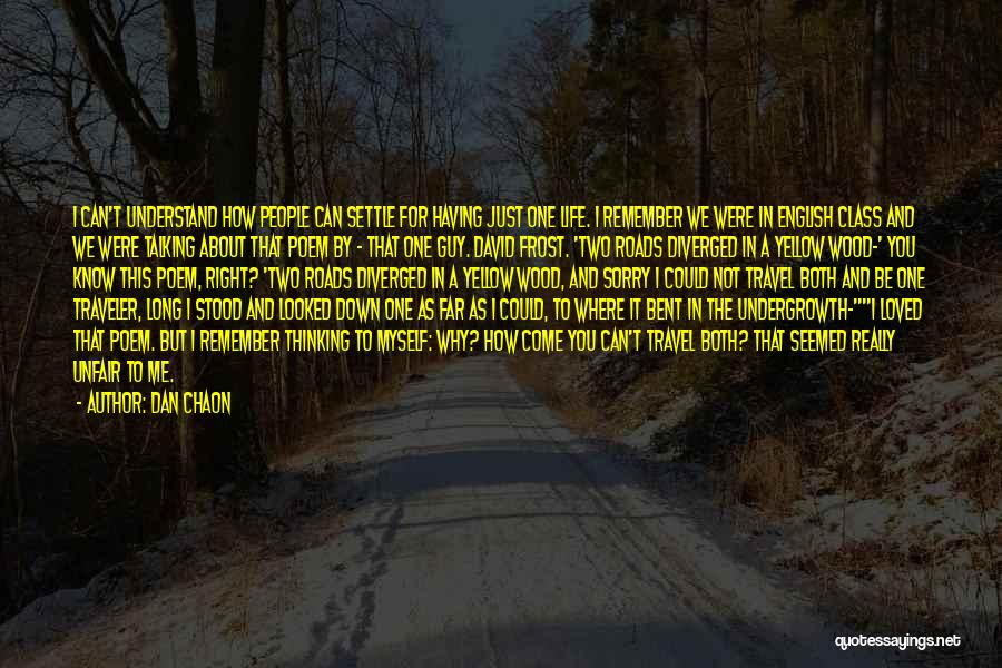 Roads And Travel Quotes By Dan Chaon