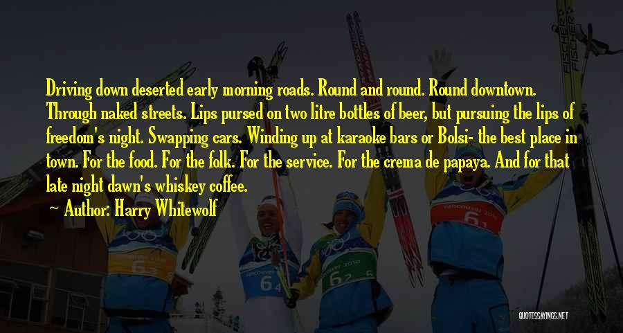Roads And Travel Quotes By Harry Whitewolf