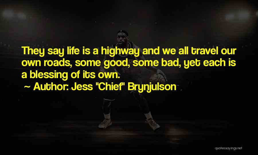 Roads And Travel Quotes By Jess