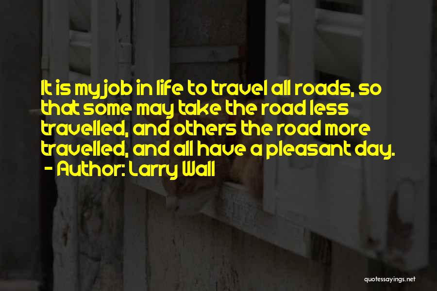 Roads And Travel Quotes By Larry Wall