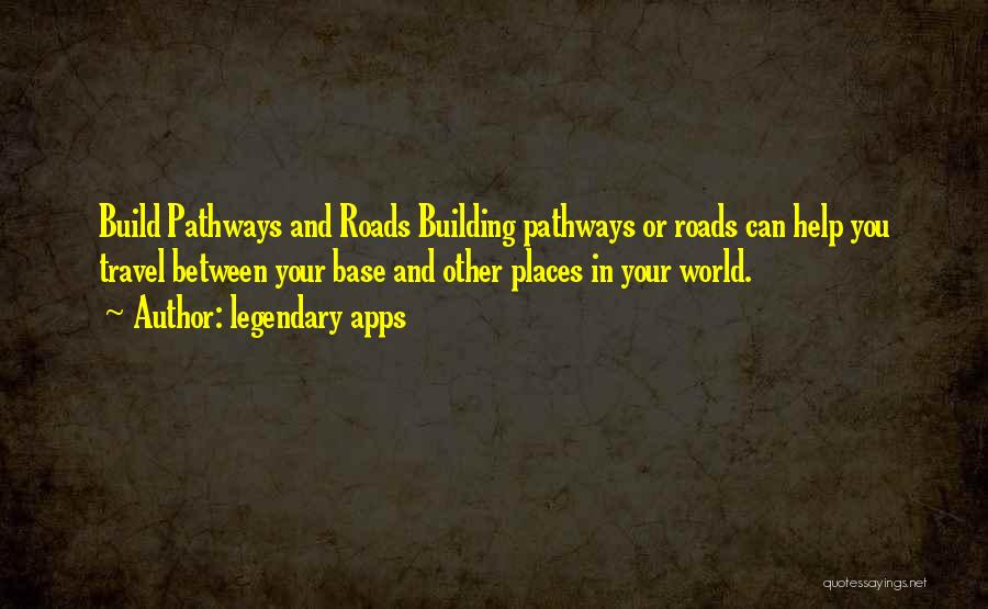 Roads And Travel Quotes By Legendary Apps