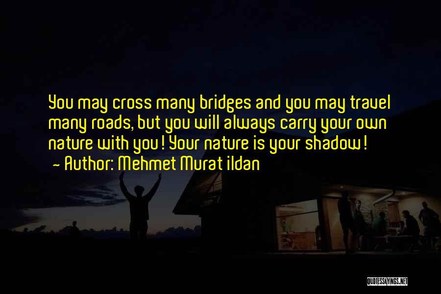 Roads And Travel Quotes By Mehmet Murat Ildan