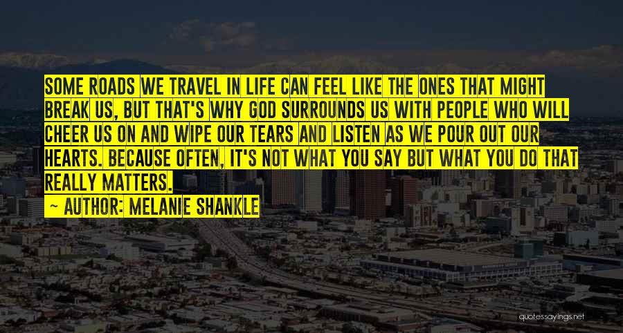 Roads And Travel Quotes By Melanie Shankle