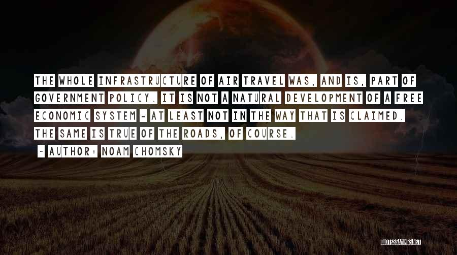 Roads And Travel Quotes By Noam Chomsky