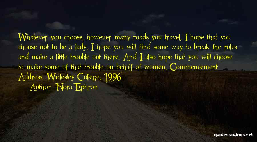 Roads And Travel Quotes By Nora Ephron