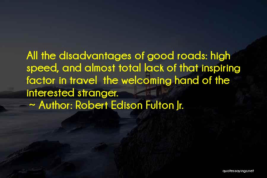 Roads And Travel Quotes By Robert Edison Fulton Jr.