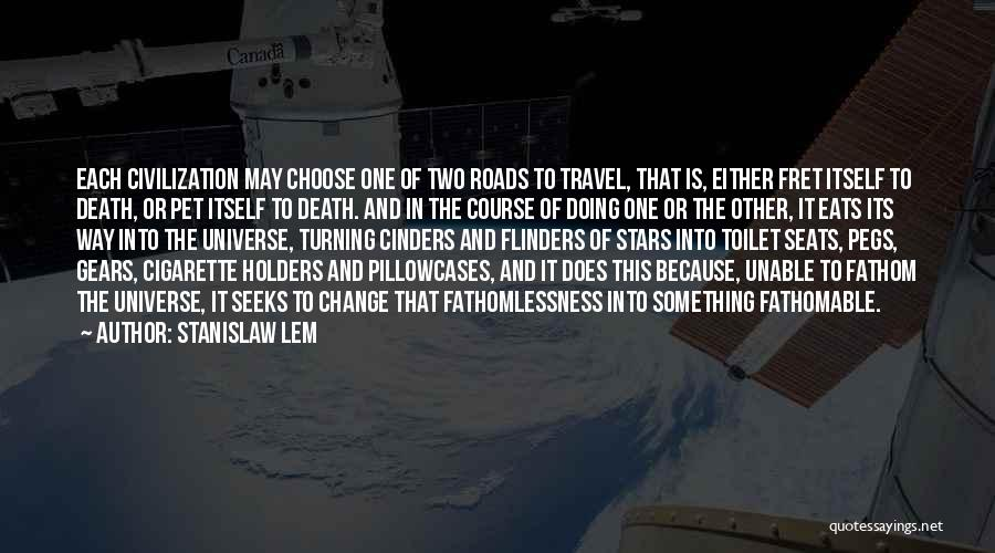 Roads And Travel Quotes By Stanislaw Lem