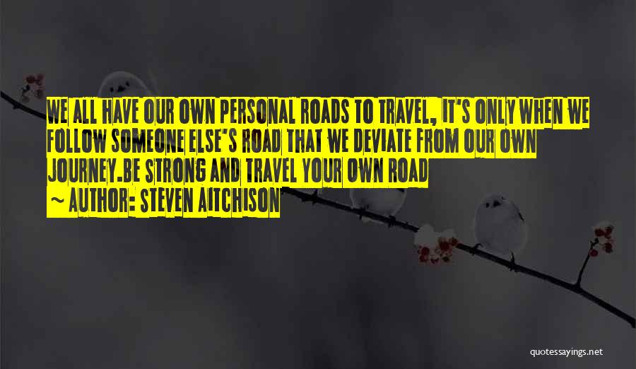 Roads And Travel Quotes By Steven Aitchison