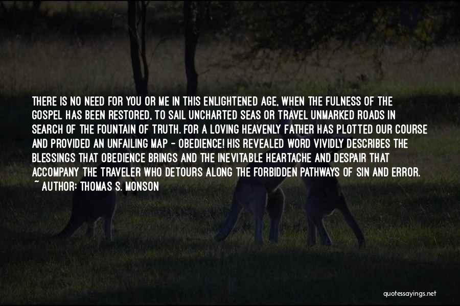 Roads And Travel Quotes By Thomas S. Monson