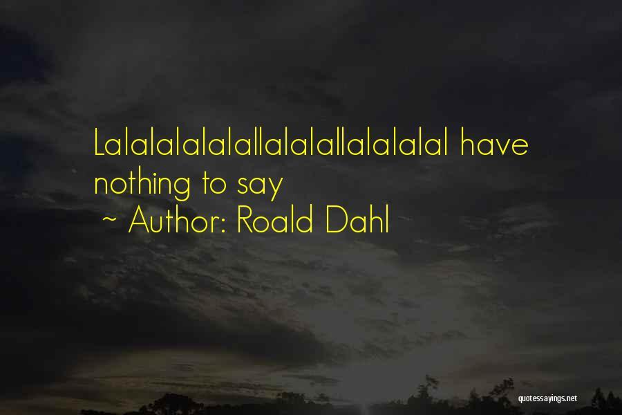 Roald Dahl Quotes 1081385