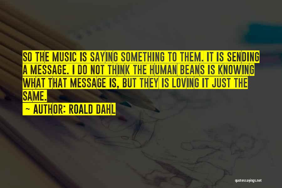 Roald Dahl Quotes 1162645