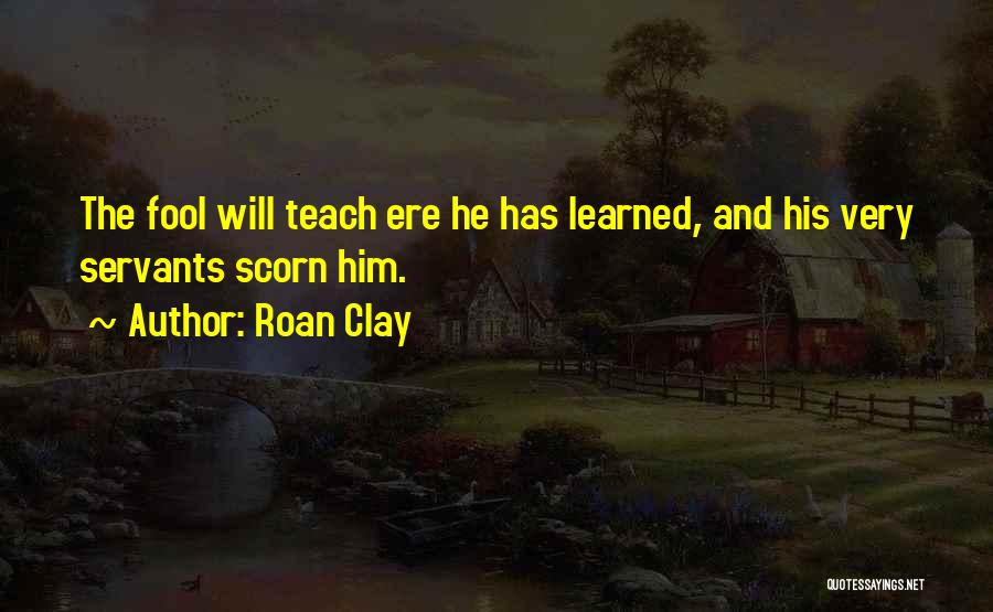 Roan Clay Quotes 1815413