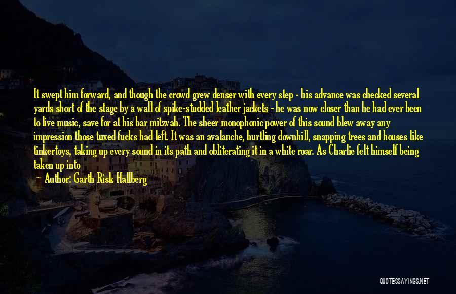 Roar Short Quotes By Garth Risk Hallberg