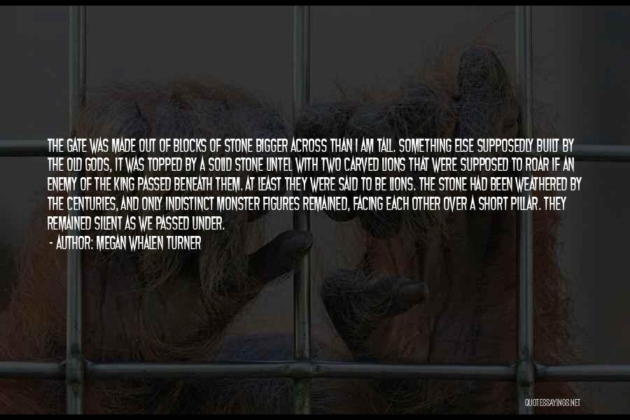 Roar Short Quotes By Megan Whalen Turner