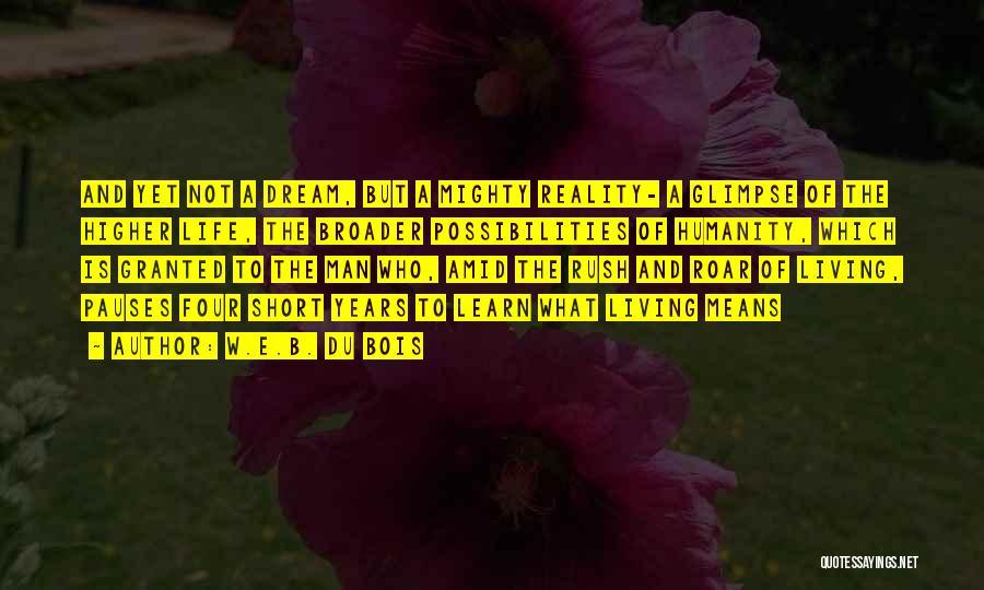 Roar Short Quotes By W.E.B. Du Bois