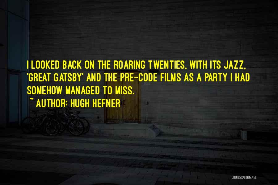 Roaring Twenties Party Quotes By Hugh Hefner
